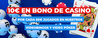 Te regalamos hasta 50€ en Bono de Casino por jugar al Videobingo o Video Poker