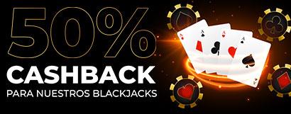 Promoción para Casino: ¡Cashback del 50% para nuestros Blackjack!