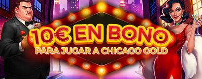 ¡Regalo de 10€ en Bono de Casino para la slot Chicago Gold!