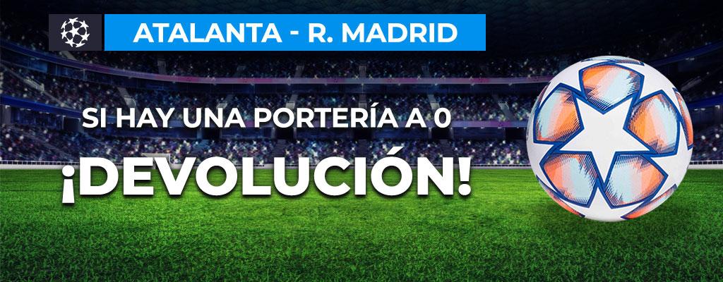 Apuesta al Atalanta - Real Madrid, si hay portería a 0 y no aciertas, ¡devolución!