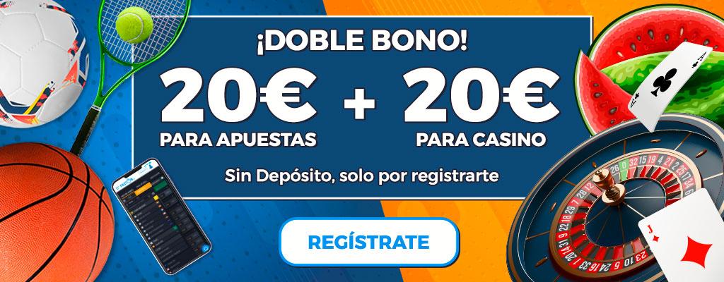 ¡Llévate 20€ en Bono de Apuestas y 20€ en Bono de Casino sin que deposites!