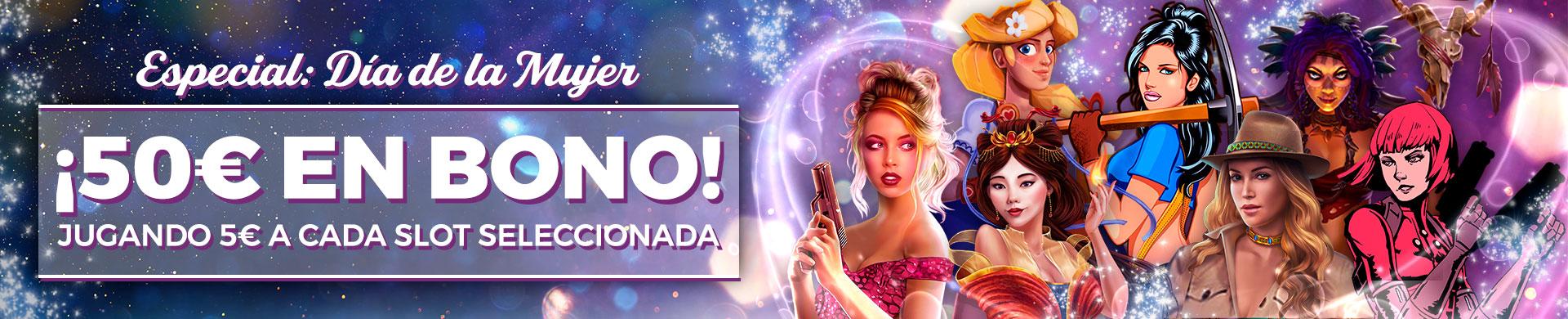 Promoción especial Día de la Mujer: Gana 50€ jugando a las Slots seleccionadas