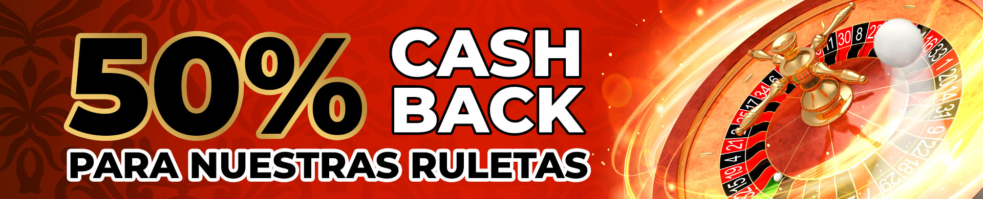 Cashback Especial del 50% para todas nuestras ruletas