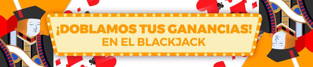 ¡Doblamos lo que ganes en el Blackjack!