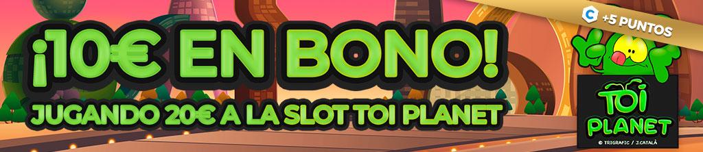 ¡Llévate un Bono de Casino de hasta 50€ jugando a la slot Toi Planet!