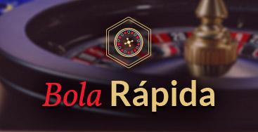 Juega a Ruleta Bola Rápida en nuestro Casino Online