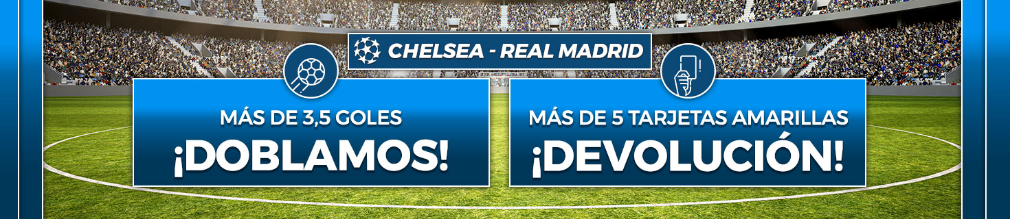 Apuestas a la Champions al partido Chelsea - Real Madrid, ¡devolución o doblamos!
