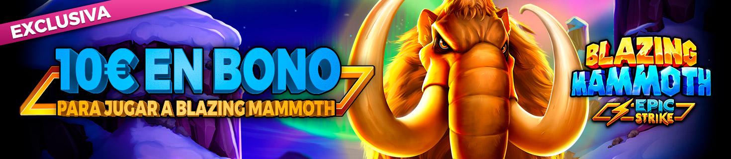 ¡Regalo de 10€ en Bono de Casino para la slot Blazing Mammoth!