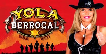 Juega a la slot Yola Berrocal Wild West en nuestro Casino Online