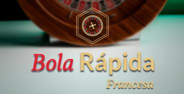 Juega a Ruleta Bola Rápida Francesa en nuestro Casino Online