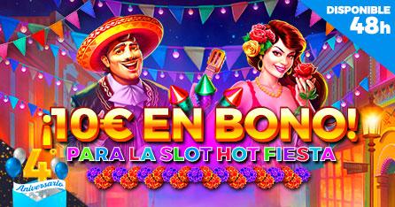 4º Aniversario: ¡Regalo de 10€ en Bono de Casino para la slot Hot Fiesta!