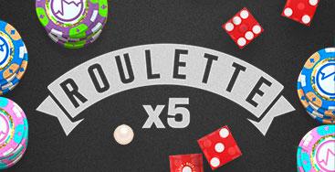 Juega a Roulette x5 en nuestro Casino Online