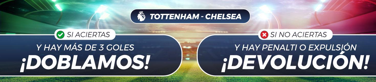 Apuestas fútbol al partido Tottenham - Chelsea, ¡doblamos o devolución!