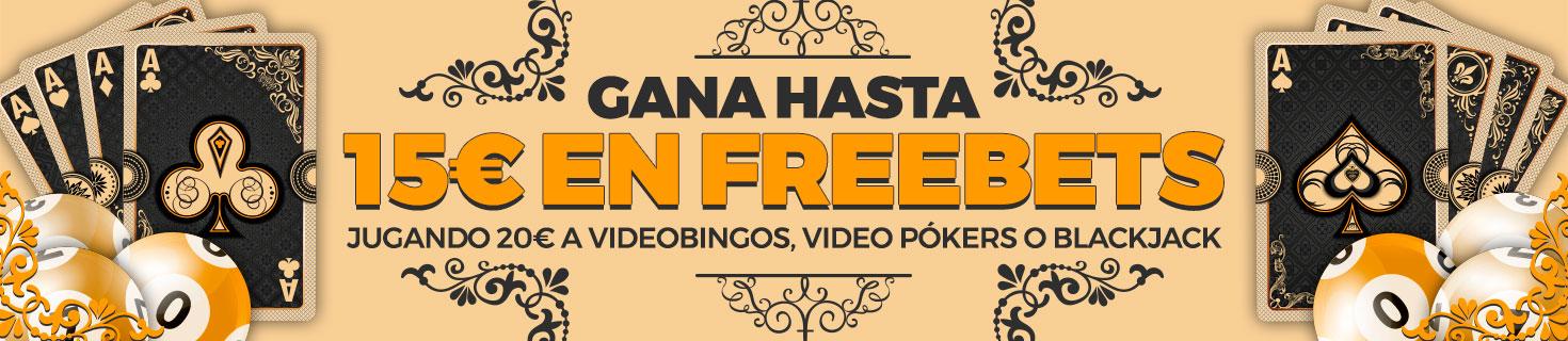 Promoción de casino: Hasta 15€ en Freebet jugando Videobingo, Video Póker o Blackjack