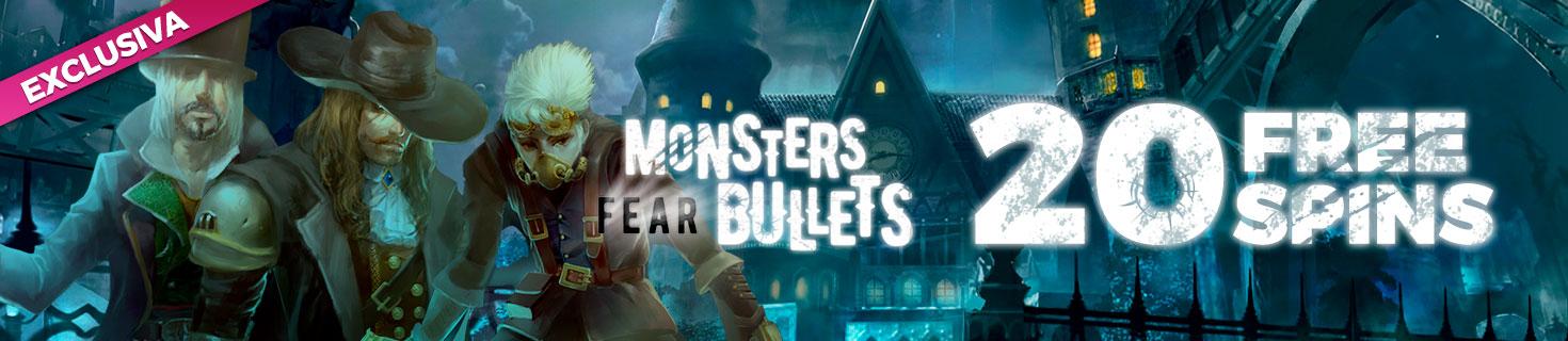 Consigue 20 Free Spins para la Slot Monsters Fear Bullets en exclusiva